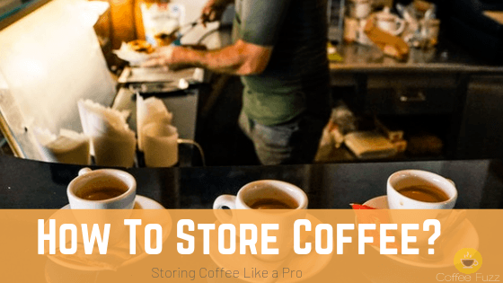 coffee storing guide