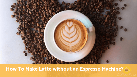 important tips how to make Latte without an Espresso Machine in home