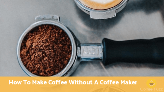 Making Coffee Without A Coffee Maker