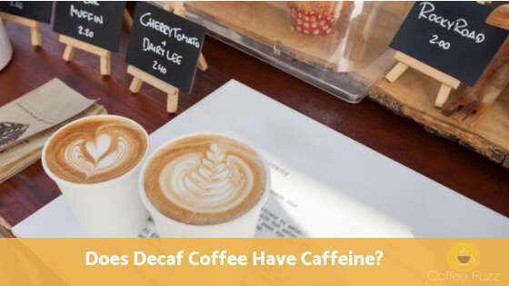 Does Decaf Coffee Have Caffeine explained on this blog